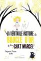 Couverture La véritable histoire de Boucle d'Or et du Chat Marcel Editions Gautier-Languereau 2017