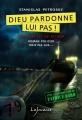 Couverture Dieu Pardonne, lui pas ! Editions Lajouanie 2017