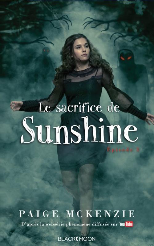 Couverture Sunshine, tome 3 : Le sacrifice de Sunshine