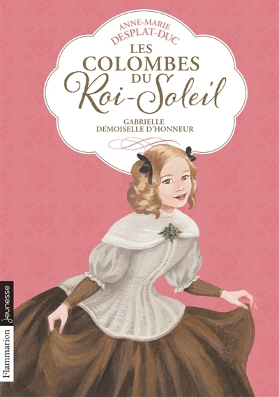 Couverture Les Colombes du Roi-Soleil, tome 13 : Gabrielle, demoiselle d'honneur