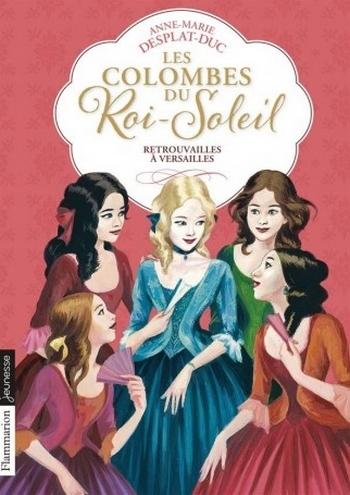 Couverture Les Colombes du Roi-Soleil, tome 14 : Retrouvailles à Versailles