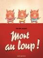 Couverture Mort au loup ! Editions Seuil (Jeunesse) 2017