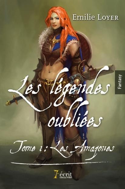 Couverture Les Légendes Oubliées, tome 1 : Les Amazones