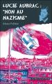 """Couverture Lucie Aubrac : """"Non au nazisme"""" Editions Actes Sud (Junior) 2008"""