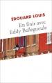Couverture En finir avec Eddy Bellegueule Editions France Loisirs 2014