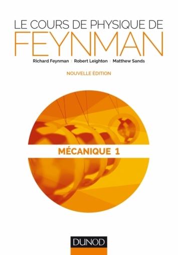Couverture Le cours de physique de Feynman, tome 1 : Mécanique