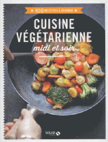 Couverture 100 recettes à dévorer: cuisine végétarienne midi et soir