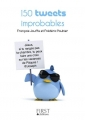 Couverture 150 tweets improbables Editions First 2013