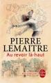 Couverture Au revoir là-haut Editions Le Livre de Poche 2017