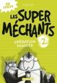 Couverture Les super méchants, tome 2 : Opération poulets Editions Casterman 2017