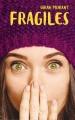 Couverture Fragiles Editions Hachette (Bloom) 2017
