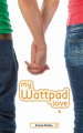Couverture My wattpad love Editions Hachette (Bloom) 2017