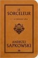 Couverture Sorceleur, tome 1 : Le dernier voeu Editions Bragelonne (STARS) 2017