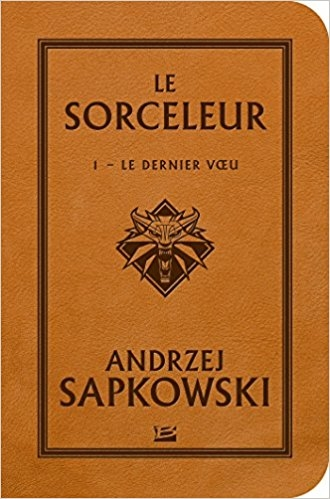 Couverture Sorceleur, tome 1 : Le dernier voeu