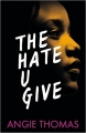 Couverture The Hate U Give: La Haine qu'on donne Editions Walker Books 2017