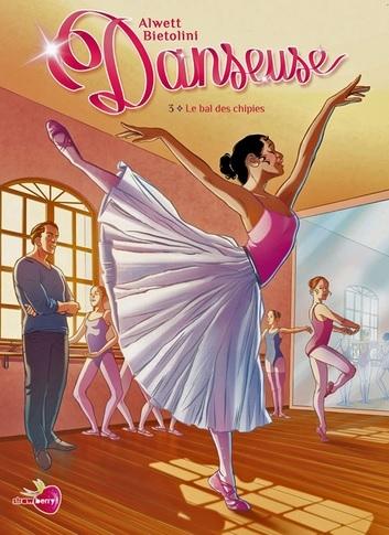 Couverture Danseuse, tome 3 : Le bal des chipies