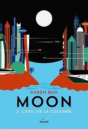 Couverture Moon, tome 2 : L'exil de la colombe