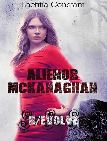 Couverture Aliénor McKanaghan, tome 3 : R/evolve