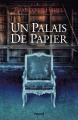 Couverture Un palais de papier Editions Fayard (Littérature française) 2017