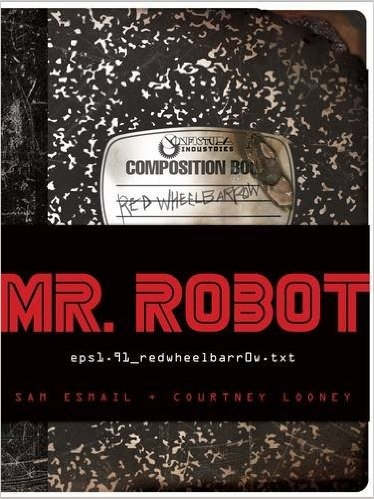 Couverture Mr. Robot - Red Wheelbarrow, book 1 : Eps1.91_redwheelbarr0w.Txt