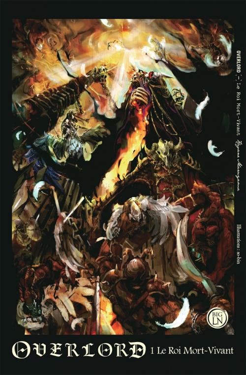 Couverture Overlord, tome 1 : Le roi mort-vivant