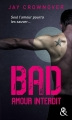 Couverture Bad, tome 1 : Amour interdit Editions Harlequin (&H - Poche) 2017