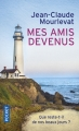 Couverture Mes amis devenus Editions Pocket 2017