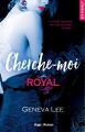 Couverture Royal saga, tome 4 : Cherche-moi Editions Hugo & cie (New romance) 2017