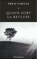 Couverture Quand sort la recluse Editions Flammarion 2017