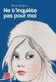 Couverture Ne t'inquiète pas pour moi Editions Le Livre de Poche (Jeunesse) 2014