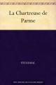 Couverture La chartreuse de Parme Editions Ebooks libres et gratuits 2011