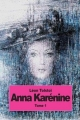 Couverture Anna Karénine, tome 1 Editions CreateSpace 2014