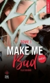 Couverture Make me bad, tome 1 Editions Hugo & cie (Poche - New romance) 2017