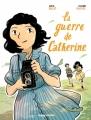 Couverture La guerre de Catherine (BD) Editions Rue de Sèvres 2017