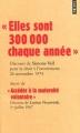"""Couverture """"Elles sont 300 000 chaque année"""" suivi de """"Accès à la marternité volontaire"""" Editions Points (Les grands discours) 2009"""