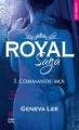 Couverture Royal saga, tome 1 : Commande-moi Editions Hugo & Cie (Poche - New romance) 2017