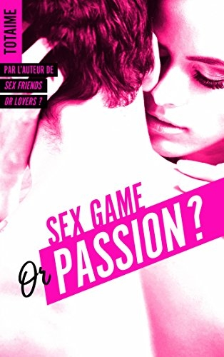 Couverture Sex game or passion ?, tome 1