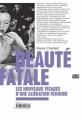 Couverture Beauté fatale : Les nouveaux visages d'une aliénation féminine Editions Zones 2015