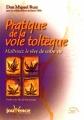 Couverture Pratique de la voie toltèque : Maîtrisez le rêve de votre vie Editions Jouvence 2005