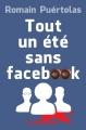Couverture Tout un été sans Facebook Editions Le Dilettante 2017