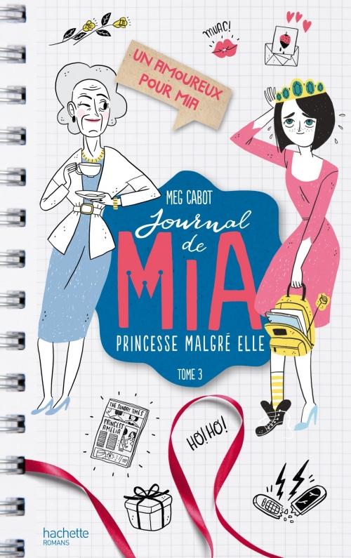 Couverture Journal d'une princesse / Journal de Mia : Princesse malgré elle, tome 03 : Une princesse amoureuse / Un amoureux pour Mia