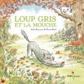 Couverture Loup gris et la mouche Editions Didier Jeunesse 2017