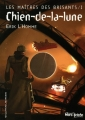Couverture Les Maîtres des brisants, tome 1 : Chien-de-la-lune Editions Gallimard  (Jeunesse) 2009