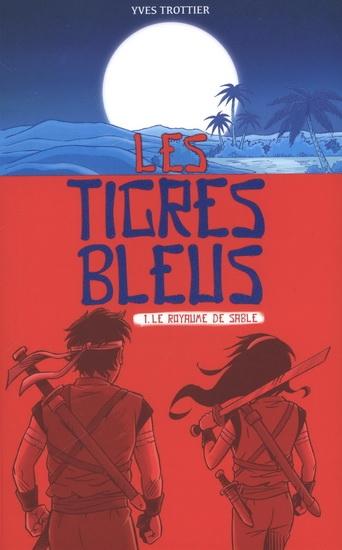 Couverture Les Tigres bleus, tome 1 : Le royaume de sable