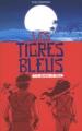 Couverture Les Tigres bleus, tome 1 : Le royaume de sable Editions Les Malins 2017