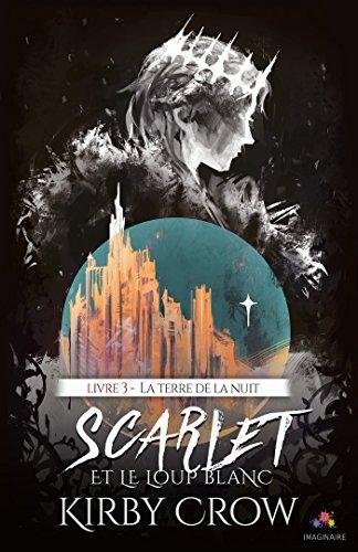 Couverture Scarlet et le Loup Blanc, tome 3 : La terre de la nuit