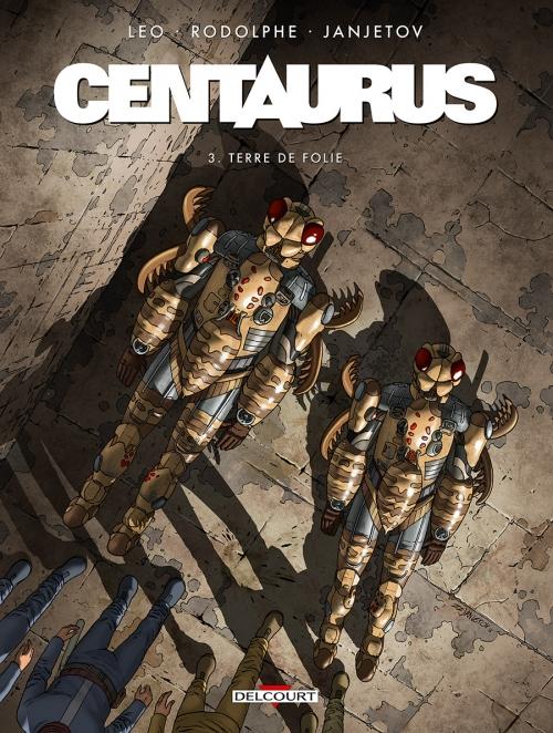 Couverture Centaurus, tome 3 : Terre de folie
