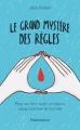 Couverture Le grand mystère des règles Editions Flammarion 2017