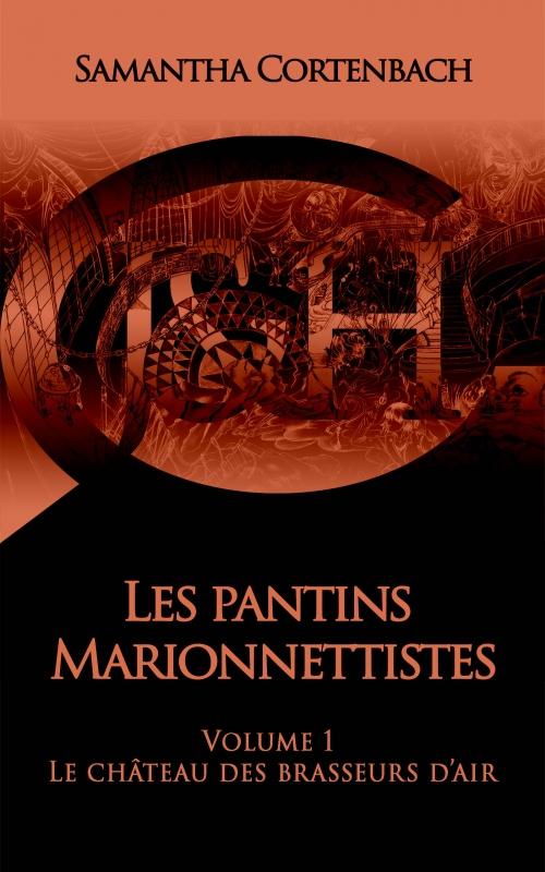 Couverture Les pantins marionnettistes, tome 1 : Le château des brasseurs d'air