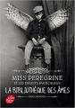 Couverture Miss Peregrine et les enfants particuliers, tome 3 : La bibliothèque des âmes Editions Le Livre de Poche (Jeunesse) 2017